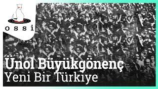 Ünol Büyükgönenç / Yeni Bir Türkiye