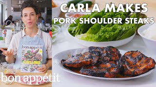 Carla Makes Pork Shoulder Steaks | From the Test Kitchen | Bon Appétit