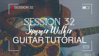 Session 32   Summer Walker | GUITAR TUTORIAL