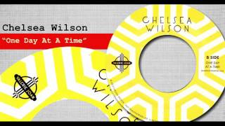 Chelsea Wilson – One Day At A Time