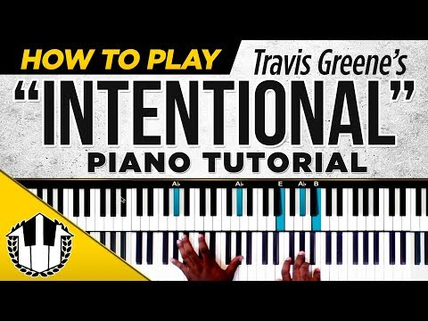 "How to play ""INTENTIONAL"" by Travis Greene 