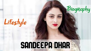 Sandeepa Dhar Indian Actress Biography & Lifestyle - Download this Video in MP3, M4A, WEBM, MP4, 3GP