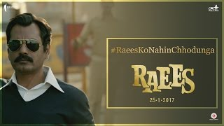 Raees Ko Nahi Chhodunga Main - Raees Videos