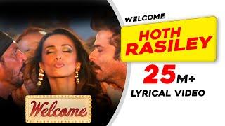 Hoth Rasiley   Lyrical Video   Welcome   Malaika Arora   Nana Patekar   Anil Kapoor   Akshay Kumar