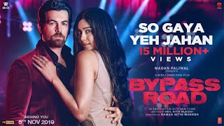 So Gaya Yeh Jahan Video | Bypass Road | Neil Nitin Mukesh