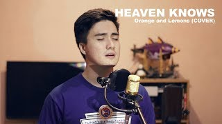 Heaven Knows - Orange and Lemons (COVER)