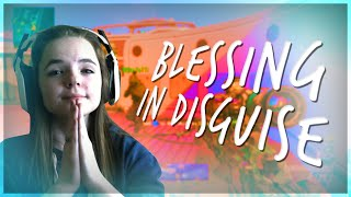 BLESSING IN DISGUISE!!