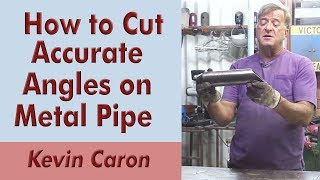 How to Cut Pipe Angles Accurately - Kevin Caron