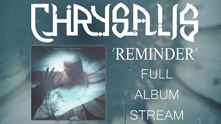 Chrysalis - 'Reminder' (Full Album) | 2017