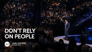 Joel Osteen - Don't Rely On People