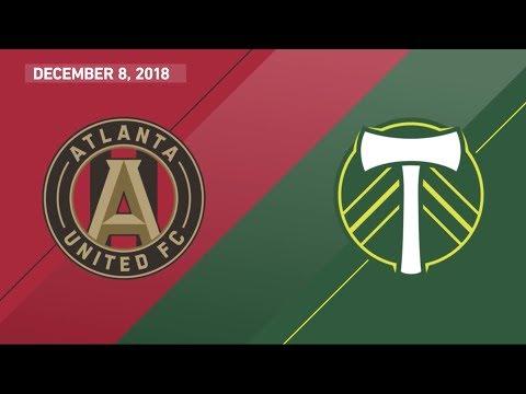 2018 MLS Cup: Atlanta United FC vs. Portland Timbers | December 8, 2018