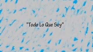 Maite Perroni Ft. (Alex Ubago) - Todo Lo Que Soy (Lyrics Video)