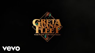 Greta Van Fleet - When The Curtain Falls video