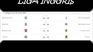 Jadwal Liga INGGRIS 21  22 Januari 2017