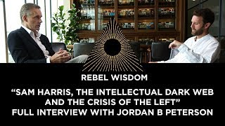"Full Jordan Peterson Interview: ""Sam Harris, the Intellectual Dark Web & the crisis of the left"""