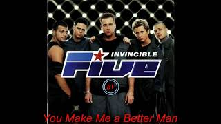 5ive-INVINCIBLE (Short Version) 06 You Make Me a Better Man
