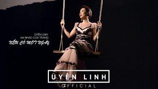 Nếu Có Một Ngày   Uyên Linh   Official Trailer   OST Gái Già Lắm Chiêu 2