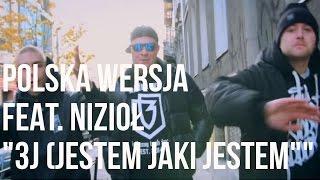 Polska Wersja   3J (Jestem Jaki Jestem) Feat. Nizioł Prod. Choina