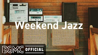 Weekend Jazz: Relaxing Jazz Music & Coffee Shop Music Ambience - Background Music for Stress Relief