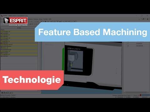 Feature Based Machining - ESPRIT CAM