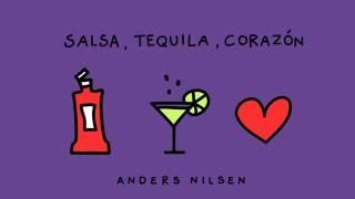 Salsa, Tequila, Corazón - Anders Nilsen