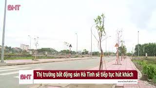 Thị trường Bất động sản Hà Tĩnh nóng lên sau dịch Covid-19