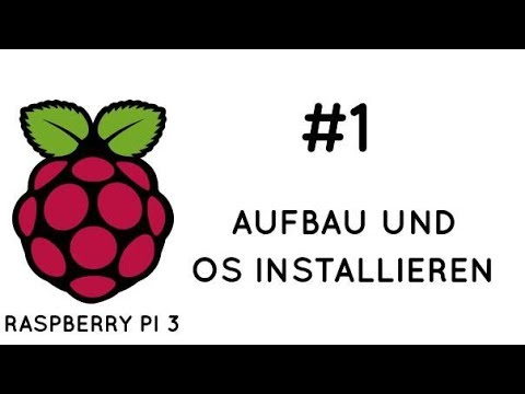RASPBERRY PI 3 ::: Aufbau + OS auf MicroSD-Karte installieren [German] #1