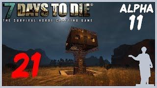 7 Days to Die [Alpha 11] #21 НЕПРИСТУПНОЕ УБЕЖИЩЕ