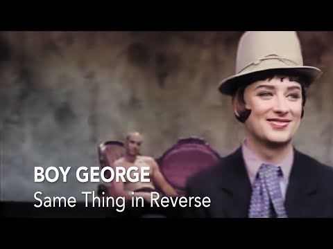 Same Thing In Reverse - Boy George
