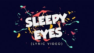Elohim & Whethan   Sleepy Eyes (Lyric Video)