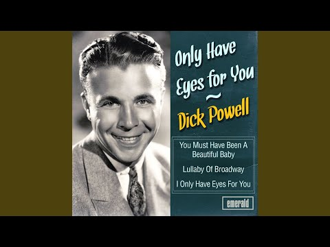 You Must Have Been A Beautiful Baby (1938) (Song) by Dick Powell