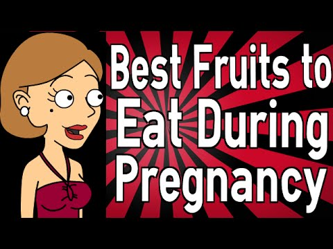 Video Best Fruits to Eat During Pregnancy