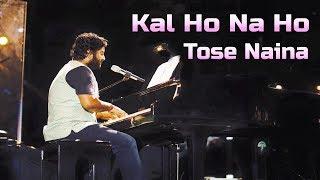 Kal Ho Na Ho | Tose Naina | Arijit Singh Live | Heart Touching Medley