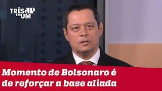 Jorge Serrão: Bolsonaro e Centrão sempre tiveram relação íntima