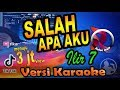 Download Lagu Salah Apa 4ku - ilir7 Remix Karaoke Tanpa Vocal 🎵 Mp3 Free