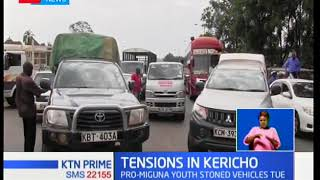 Tension builds up in Kericho as angry youths revenge stoning of vehicles in Kisumu and Muhoroni