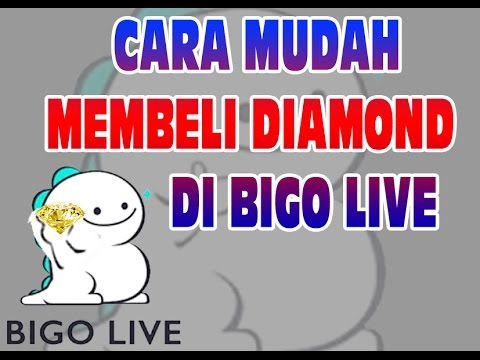 Cara membeli diamond di bigo live