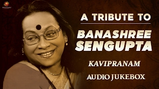 Best Of Banashree Sengupta | Tagore Songs | Bangla Songs New 2017 | Banashree Sengupta Songs