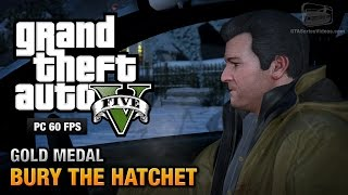 GTA 5 PC - Mission #57 - Bury the Hatchet [Gold Medal Guide - 1080p 60fps]