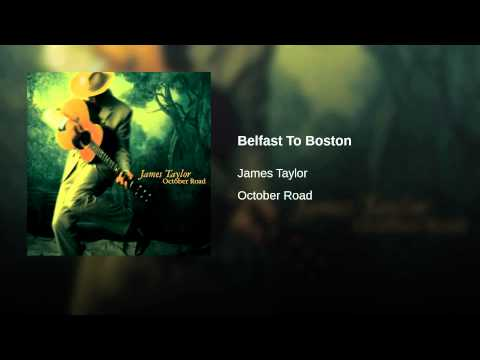 Belfast to Boston (2002) (Song) by James Taylor