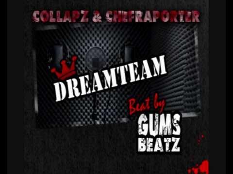 Chefraporter - Dreamteam feat. Collapz (Beat: GUMSBEATZ)