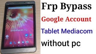 Frp Bypass Google Account Android Tablet Mediacom