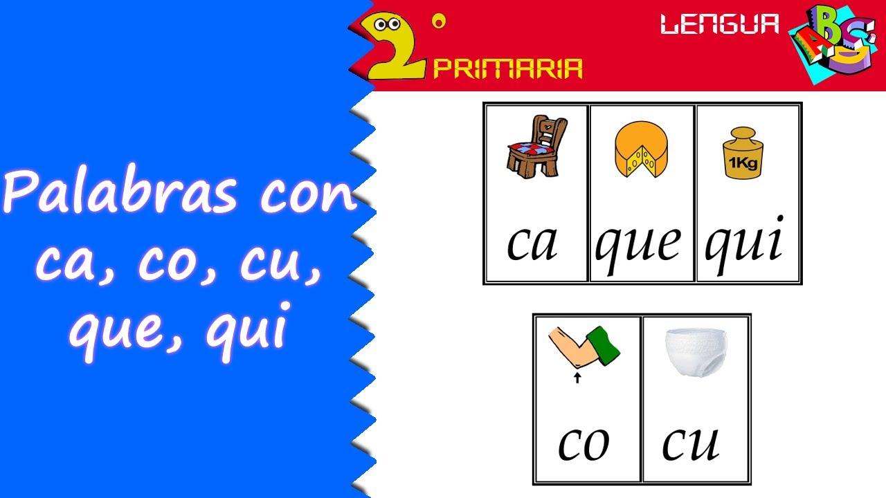 Lengua Castellana. 2º Primaria. Tema 3. Ortografía: ca, co, cu, que, qui
