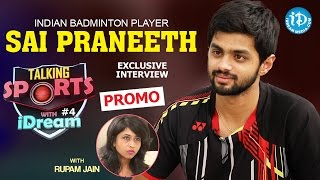 Indian Badminton Player Sai Praneeth Exclusive Interview PROMO || Talking Sports with iDream #4