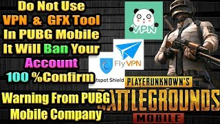 Using Vpn server and Gfx tools will ban Your Pubg Mobile