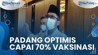 Padang Optimis Capai 70 Persen Vaksin, Wali Kota: Jangan Ragu, Vaksin Halal dan Aman