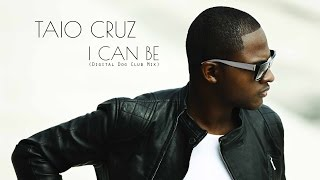 Taio Cruz - I Can Be (Digital Dog Club Mix)
