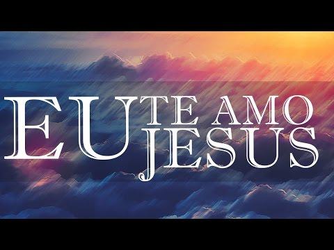 Música Eu te Amo, Meu Jesus