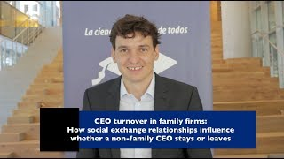 CEO‭ ‬turnover‭ ‬in‭ ‬family‭ fi‬rms:‭ ‬How‭ ‬social‭ ‬exchange‭ ‬relationships in‭fl‬uence‭ ‬whether‭ ‬a‭ ‬non-family‭ ‬CEO‭ ‬stays‭ ‬or‭ ‬leaves