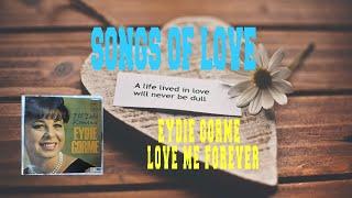 EYDIE GORME - LOVE ME FOREVER